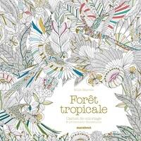 Millie Marotta - Forêt tropicale - Carnet de coloriage & aventure antistress.