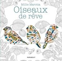 Millie Marotta - Oiseaux de rêve & trésors des cimes.