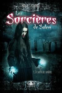 Millie Sydenier - Les Sorcières de Salem  : Le souffle des sorcières.