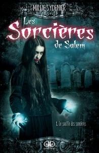 Millie Sydenier - Les Sorcières de Salem Tome 1 : Le souffle des sorcières.