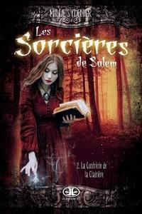 Millie Sydenier - Les Sorcières de Salem Tome 2 : La confrérie de la clairière.