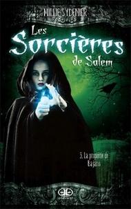 Millie Sydenier - Les Sorcières de Salem Tome 3 : La prophétie de Bajano.