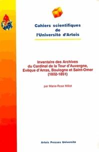 Millot - Inventaire des archives du cardinal de la Tour d'Auvergne, évêque d'Arras, Boulogne-sur-Mer et Saint-Omer, 1802-1851 - Conservées aux Archives diocésaines d'Arras.