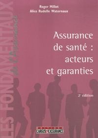 Millot et Alice Rudelle Waternaux - L'assurance de santé : acteurs et garanties.
