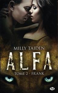 Milly Taiden - A.L.F.A Tome 2 : Frank - Avec A.L.F.A Tome 1, Parish offert.