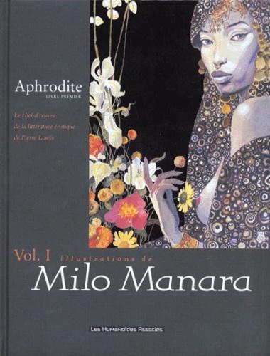 Milo Manara et Pierre Louÿs - Aphrodite Tome 1 : Avec Manara.