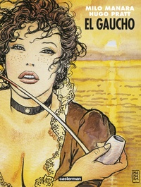 Milo Manara et Hugo Pratt - El Gaucho.