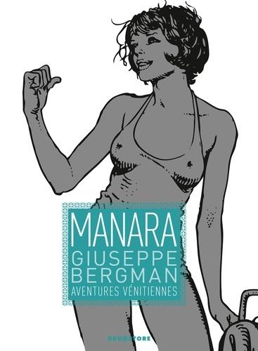 Milo Manara - Giuseppe Bergman  : Aventures vénitiennes.