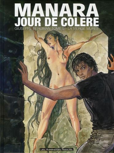 Milo Manara - Giuseppe Bergman Tome 5 : Jour de colère - La Vierge murée.