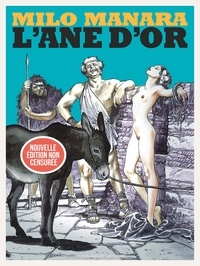 Milo Manara - L'Ane d'or - Edition non censurée.