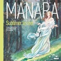 Milo Manara - Sublimer le réel - Une rétrospective de cinquante ans de carrière.