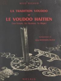 Milo Rigaud et Odette Mennesson-Rigaud - La tradition voudoo et le voudoo haïtien - Son temple, ses mystères, sa magie.