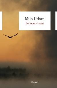 Milo Urban - Le fouet vivant.