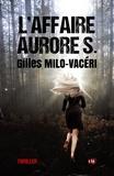 Milo-vaceri Gilles - L'affaire Aurore S..