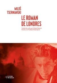 Milos Tsernianski - Le roman de Londres.