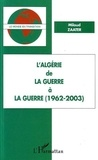 Miloud Zaater - L'Algérie - De la guerre à la guerre (1962-2003).
