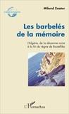 Miloud Zaater - Les barbelés de la mémoire - L'Algérie, de la décennie noire à la fin du règne de Bouteflika.