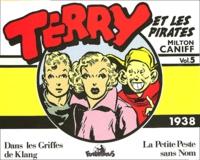 Milton Caniff - Terry et les pirates Tome 5 : Dans les griffes de Klang ; La petite peste sans nom (1938).