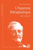 Milton Erickson - L'hypnose thérapeutique - Quatre conférences.