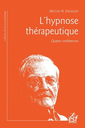 L'hypnose thérapeutique. Quatre conférences 8e édition