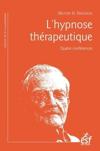 L'hypnose thérapeutique. Quatre conférences 9e édition