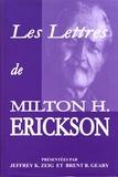 Milton Erickson - Les lettres de Milton H. Erickson.