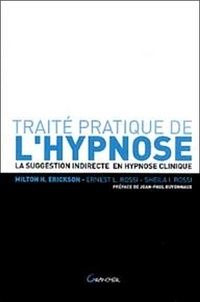 Milton Erickson et Ernest Lawrence Rossi - Traité pratique de l'hypnose - La suggestion indirecte en hypnose clinique.