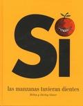 Milton Glaser et Shirley Glaser - Si Las Manzanas Tuvieran Dientes.