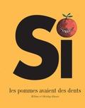 Milton Glaser et Shirley Glaser - Si les pommes avaient des dents.