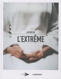 Milton Guran et Jean-Luc Monterosso - Autour de l'extrême.