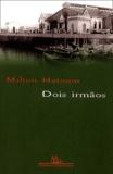 Milton Hatoum - Dois Irmaos.