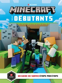 Milton Stephanie et Fil Alexandre - Minecraft pour les débutants.