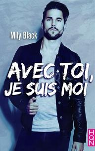 Téléchargez un ebook gratuit Avec toi, je suis moi par Mily Black