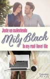 Mily Black - Coffret 2 romans de Mily Black - Juste un malentendu - In My real (Love) Life.