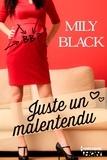 Mily Black - Juste un malentendu.