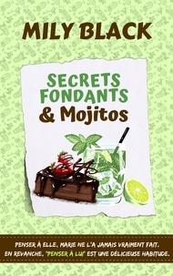 Mily Black - Secrets fondants et mojitos.