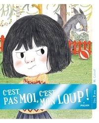Mily Cabrol et Amélie Graux - C'est pas moi, c'est mon loup !.