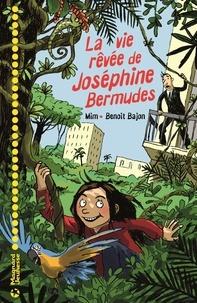 Mim et Benoit Bajon - La vie rêvée de Joséphine Bermudes.