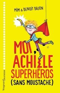 Mim et  Mim - Moi, Achille, superhéros sans moustache.