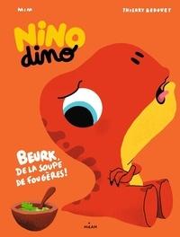 Mim et Thierry Bedouet - Nino Dino  : Beurk, de la soupe de fougère !.