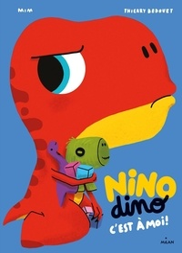 Mim et Thierry Bedouet - Nino Dino  : C'est à moi!.