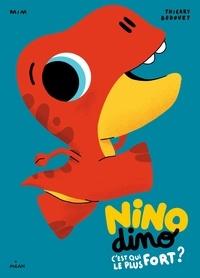 Mim et Thierry Bedouet - Nino Dino - C'est qui le plus fort?.