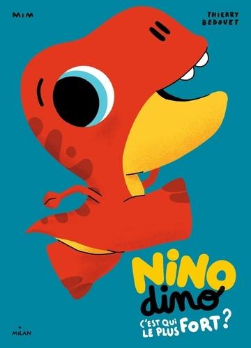 Nino Dino  C'est qui le plus fort?