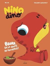 Mim - Nino Dino - De la soupe de fougères ?.