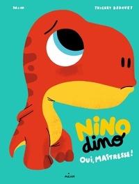 Mim et Thierry Bedouet - Nino Dino  : Oui, Maîtresse !.