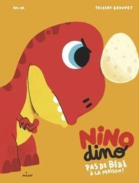 Mim et Thierry Bedouet - Nino Dino  : Pas de bébé à la maison !.