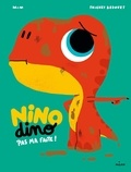 Mim et Thierry Bedouet - Nino Dino  : Pas ma faute !.