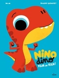 Mim et Thierry Bedouet - Nino Dino  : Peur de rien !.