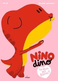 Mim et Thierry Bedouet - Nino Dino  : Tu veux des bisous?.