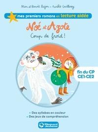 Télécharger des livres en allemand gratuitement Noé et Azote 6 - Coup de froid ! Lecture aidée (French Edition) par Mim, Benoit Bajon CHM